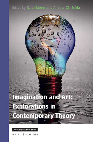 Imagination and Art; Explorations in Contemporary Theory, Brill, Leiden